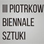 Obraz do wpisu: III PIOTRKOWSKIE BIENNALE SZTUKI  #24