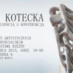 Obraz do wpisu: Beata Kotecka - Między nadrealnością a konstrukcją  #25
